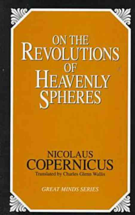 On the Revolutions of Heavenly Spheres By Copernicus, Nicolaus